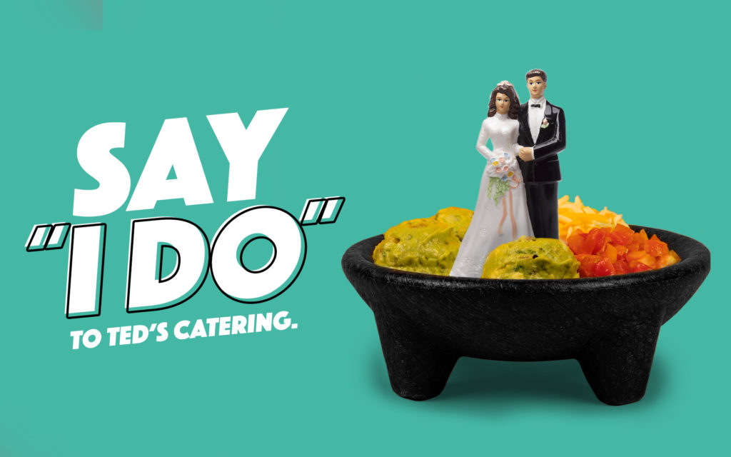 Say I Do to Ted's Wedding Catering