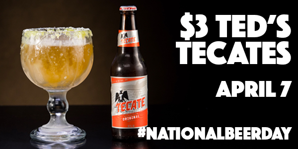 $3 Ted's Tecates on National Beer Day is April 7